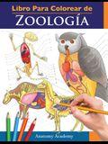 Libro Para Colorear de Zoología: Libro de Colores de Autoevaluación Muy Detallado de la Anatomía Animal - El Regalo perfecto para Estudiantes de Veter