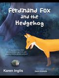 Ferdinand Fox and the Hedgehog: A rhyming picture book story for children ages 3-6