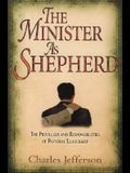 The Minister as Shepherd: The Privileges and Responsibilities of Pastoral Leadership