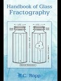 Handbook of Glass Fractography