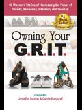 Owning Your G.R.I.T.
