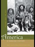 America, Volume 1: To 1877: A Concise History