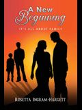 A New Beginning: It's All About Family