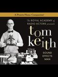 Tom Keith: Sound Effects Man