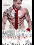 While You Were Gone: A Christmas Second Chance Romance