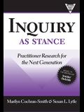 Inquiry as Stance: Practitioner Research in the Next Generation (Practitioners Inquiry)