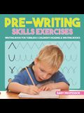 Pre-Writing Skills Exercises - Writing Book for Toddlers - Children's Reading & Writing Books