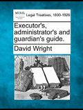 Executor's, Administrator's and Guardian's Guide.