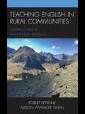 Teaching English in Rural Communities: Toward a Critical Rural English Pedagogy
