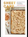 Sheet Cake: Easy One-Pan Recipes for Every Day and Every Occasion: A Baking Book