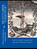 Mutus Liber Loquitur: Mute Book Speaks with Words by Eli Luminosus Aequalis (Philosopher J Alchemist)