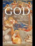 God with Us: Rediscovering the Meaning of Christmas