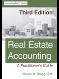 Real Estate Accounting: Third Edition: A Practitioner's Guide