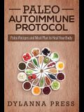 Paleo Autoimmune Protocol: Paleo Recipes and Meal Plan to Heal Your Body
