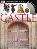 DK Eyewitness Books: Castle: Discover the Mysteries of the Medieval Castle and See What Life Was Like for Tho [With Clip-Art CD and Poster]