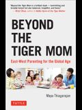 Beyond the Tiger Mom: East-West Parenting for the Global Age