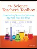 The Science Teacher's Toolbox: Hundreds of Practical Ideas to Support Your Students