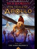 Trials of Apollo, the Book Two the Dark Prophecy (Trials of Apollo, the Book Two)