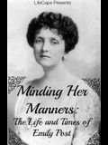 Minding Her Manners: The Life and Times of Emily Post