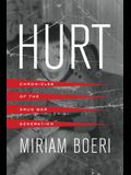 Hurt: Chronicles of the Drug War Generation