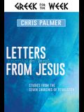 Letters from Jesus: Studies from the Seven Churches of Revelation