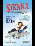 Sienna, the Cowgirl Fairy: Trying to Make it Rain - Second Edition