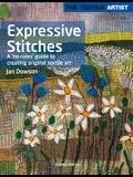 Textile Artist: Expressive Stitches: A No-Rules Guide to Creating Original Textile Art