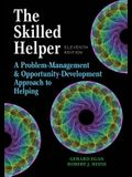 The Skilled Helper: A Problem-Management and Opportunity-Development Approach to Helping