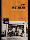 Pat Metheny: The Ecm Years, 1975-1984
