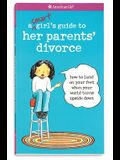 A Smart Girl's Guide to Her Parents' Divorce: How to Land on Your Feet When Your World Turns Upside Down