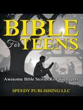 Bible For Teens: Awesome Bible Stories For Teenagers