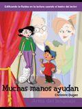 Muchas Manos Ayudan (Many Helping Hands) (Spanish Version) (Niveles 1-2 (Grades 1-2))