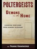 Poltergeists - Demons in the Home