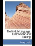 The English Language: Its Grammar and History