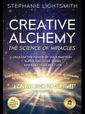Creative Alchemy: The Science of Miracles