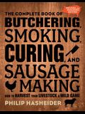 The Complete Book of Butchering, Smoking, Curing, and Sausage Making: How to Harvest Your Livestock and Wild Game - Revised and Expanded Edition