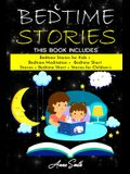 Bedtime Stories: This Book Includes: Bedtime Stories for Kids + Bedtime Meditation + Bedtime Short Stories + Bedtime Short + Stories f