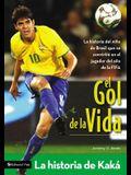 El Gol de la Vida: La Historia de Kaka = Toward the Gol