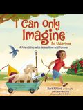 I Can Only Imagine for Little Ones: A Friendship with Jesus Now and Forever