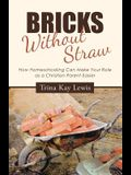 Bricks Without Straw: How Homeschooling Can Make Your Role as a Christian Parent Easier