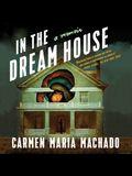 In the Dream House Lib/E: A Memoir