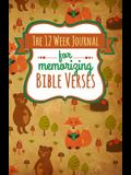 The 12 Week Journal for Memorizing Bible Verses: A Workbook for Hiding God's Word in Your Heart