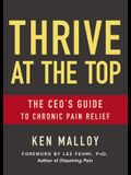 Thrive at the Top: The Ceo's Guide to Chronic Pain Relief