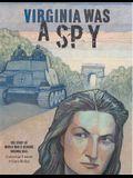 Virginia Was a Spy