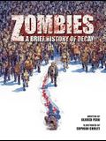 Zombies, 1: A Brief History of Decay