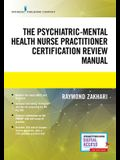 The Psychiatric-Mental Health Nurse Practitioner Certification Review Manual