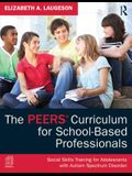 The the Peers Curriculum for School-Based Professionals: Social Skills Training for Adolescents with Autism Spectrum Disorder