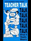 Teacher Talk: What It Really Means