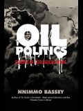Oil Politics: Echoes of Ecological Wars