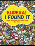 Eureka! I Found It - Seek and Find Activity Book for Kids